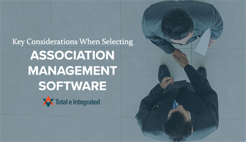 Key Considerations When Selecting Association Management Software